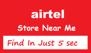 Airtel Store Near Me? Find Out In Just 5 Second (3 Best Tricks)